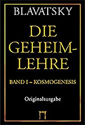 Die Geheimlehre: Band I: Kosmogenesis, Band II: Anthropogenesis, Band III: Esoterik, Band IV: Index