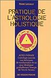 Pratique de l'astrologie holistique