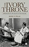 #8: The Ivory Throne : Chronicles of the House of Travancore