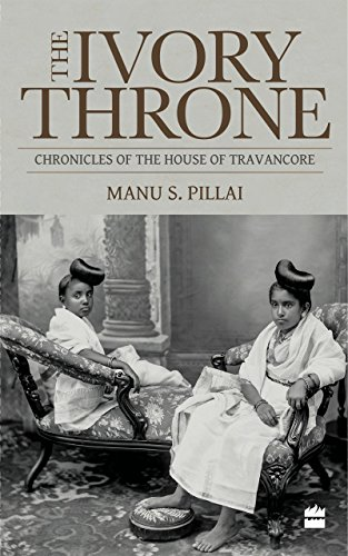 the-ivory-throne-chronicles-of-the-house-of-travancore