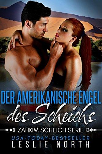 Der Amerikanische Engel des Scheichs (Zahkim Scheich Serie 1)
