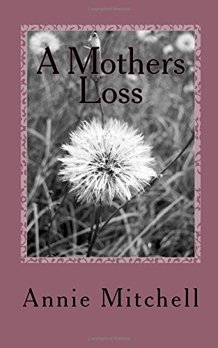 A Mothers Loss: True Words Straight from a Mothers Heart
