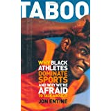 Taboo: Why Black Athletes Dominate Sports and Why We Are Afraid to Talk about It: Why Black Athletes Are Better and Why We're Afraid to Talk About It