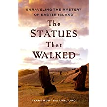 The Statues that Walked: Unraveling the Mystery of Easter Island (English Edition)