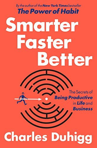 Smarter Faster Better by Charles Duhigg (March 08,2016)