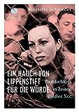 'Ein Hauch von Lippenstift für die Würde' von Henriette Schroeder