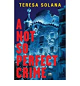 [ANOT SO PERFECT CRIME BY SOLANA, TERESA]PAPERBACK