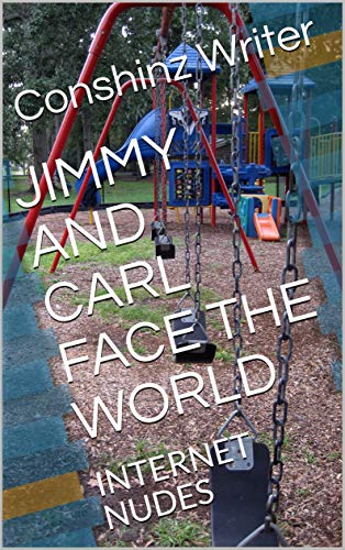 JIMMY AND CARL FACE THE WORLD: INTERNET NUDES (KIDS REAL WORLD LEARNING Book 1) (English Edition)