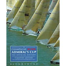 The Champagne Mumm Admiral's Cup: The Official History