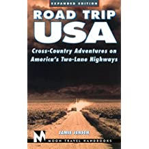 Road Trip USA: Cross-Country Adventures on America's Two-Lane Highways (Moon Road Trip USA: Cross-Country Adventures on America's Two-Lane Highways)