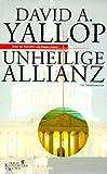 Unheilige Allianz - David A. Yallop