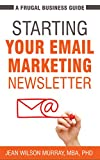 Starting Your Email Marketing Newsletter: A Frugal Business Guide