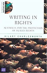 Writing in Rights: Australia and the Protection of Human Rights (NEW COLLEGE LECTURES)
