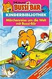 Bussi Bär. Märchenreise um die Welt mit Bussi- Bär