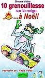 Telecharger Livres 10 grenouilles sur la neige a Noel bonbon (PDF,EPUB,MOBI) gratuits en Francaise