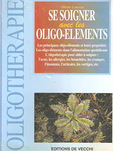 Se soigner avec les oligo-éléments