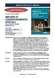 Impianti di condizionamento speciali ad alta efficienza energetica