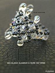 Chic ! : Des bijoux glamour à faire soi-même