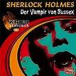 Sherlock Holmes: Der Vampir von Sussex / Das gefleckte Band