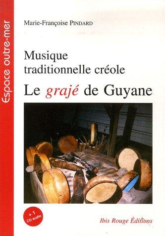 Musique traditionnelle créole : Le grajé de Guyane (1CD audio)