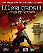 Warlords III - Reign of Heroes : The Official Strategy Guide de Rick Barba