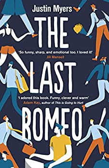 The Last Romeo: A razor-sharp, laugh-out-loud debut by [Myers, Justin]