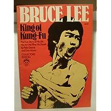 Bruce Lee, King of Kung-Fu
