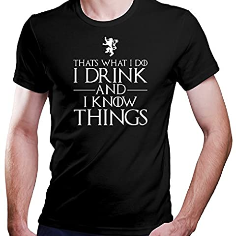 GOT / Thats what i do i drink and i know Things / Das ist was ich tue ich trinke und weiß Dinge T-Shirt Größe XS-4XL (L, Schwarz)
