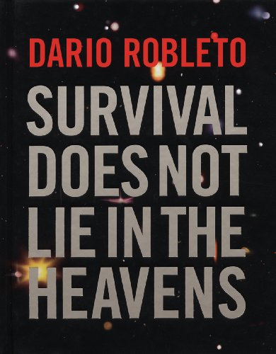 Dario Robleto: Survival Does Not Lie in /Anglais