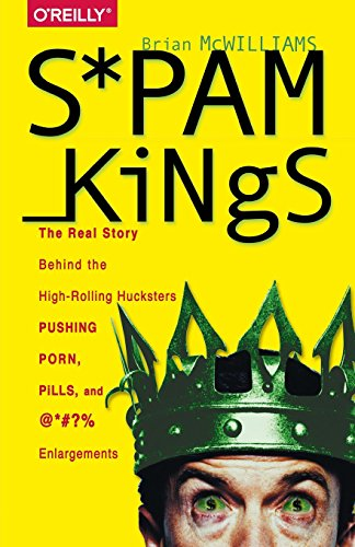 spam-kings-the-real-story-behind-the-high-rolling-hucksters-pushing-porn-pills-and-enlargements