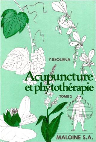Acupuncture et phytothérapie Tome 2