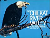 Chilkat River Valley (Alaska Geographic)