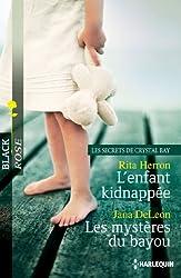 L'enfant kidnappée - Les mystères du bayou : Les Secrets de Crystal Bay, vol. 2