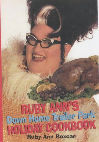 Ruby Ann's Down Home Trailer Park Holiday Cookbook