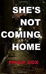 She's Not Coming Home by Philip Cox (2012-10-14)