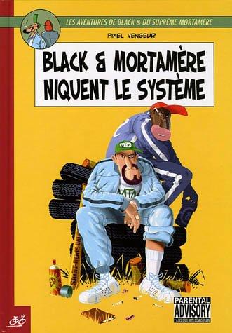 black-et-mortamere-tome-niquent-le-systeme