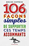 106 façons simples de supporter ces temps assommants par Coppens