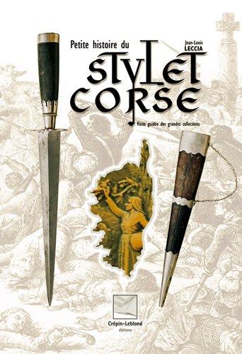 Petite Histoire du Stylet Corse - Visite Guidee des Grandes Collection