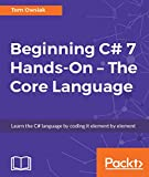 Beginning C# 7 Hands-On – The Core Language