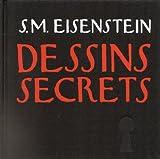 Sergueï Eisenstein. Dessins secrets