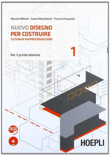 Nuovo disegno per costruire. Vol. 1-2. Con espansione online. Per gli Ist. tecnici per geometri. Con DVD-ROM