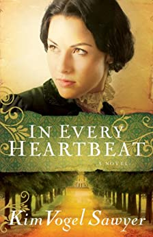 In Every Heartbeat (My Heart Remembers Book #2) by [Sawyer, Kim Vogel]
