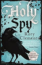 Holy Spy: John Shakespeare 6 by Rory Clements (2015-09-24)