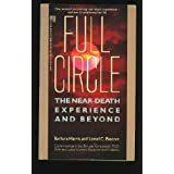FULL CIRCLE: THE NEAR DEATH EXPERIENCE AND BEYOND by Barbara Harris (1990-04-01)