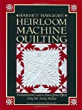 Heirloom Machine Quilting: A Comprehensive Guide t..