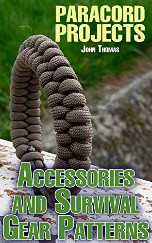 Paracord Projects: Accessories and Survival Gear Patterns: (Paracord Patterns, Tying Knots) (English Edition)
