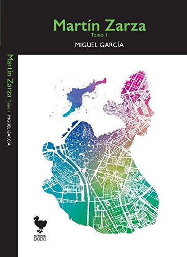 Martín Zarza: Tomo I por Miguel García