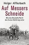 Auf Messers Schneide: Wie das Deutsche Reich den Ersten Weltkrieg verlor