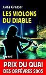 Les Violons du diable : Prix du quai des orfèvres 2005 (Romanesque) par Grasset