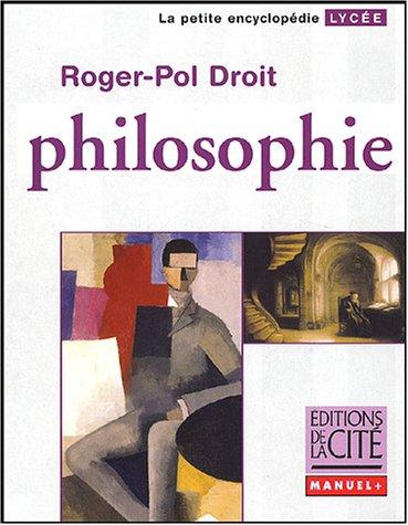 PHILOSOPHIE LYCEE par Roger-Pol Droit